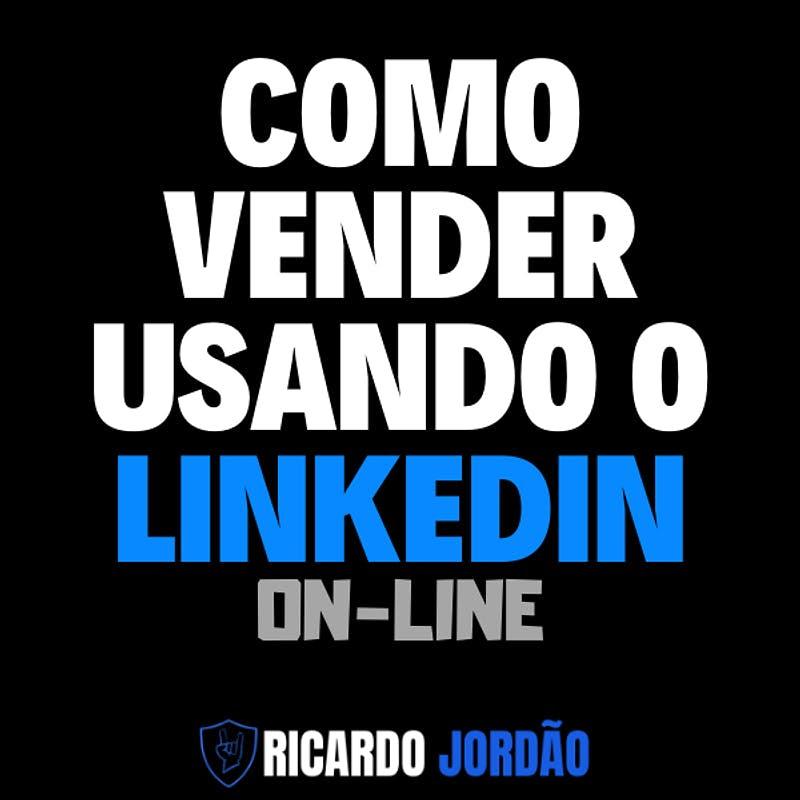 Como Vender usando o Linkedin - Ricardo Jordao - Edmar Junior
